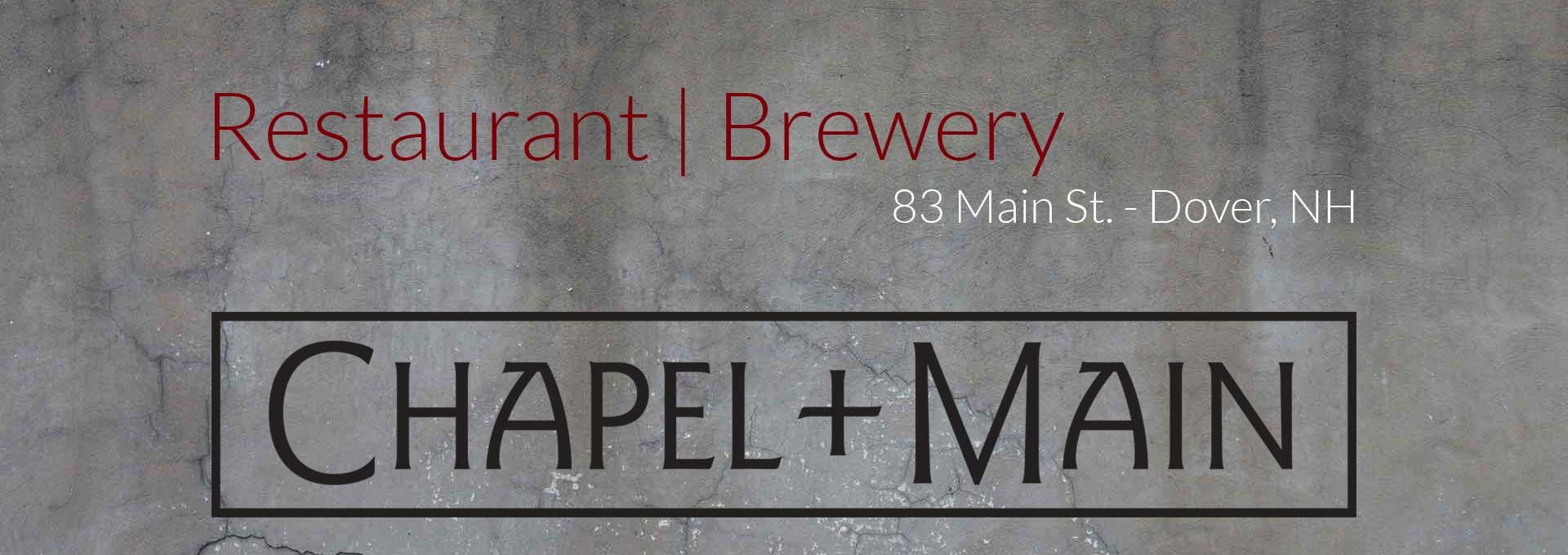Chapel + Main | Dover, NH | Steak | Dining | Favorites | Cocktails | Brewpub | Craft Beer